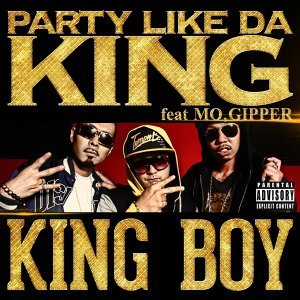 PARTY LIKE DA KING (feat. MO & GIPPER) (Party Like da King (feat. Mo & Gipper))