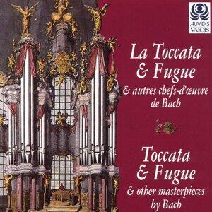 La toccata et fugue & autres chefs-d'œuvre de Bach