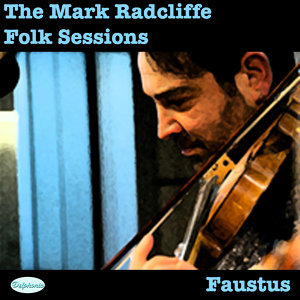 The Mark Radcliffe Folk Sessions: Faustus