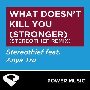 What Doesn't Kill You (Stronger) - Single