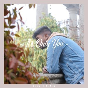 It's Only You (feat. Sam)