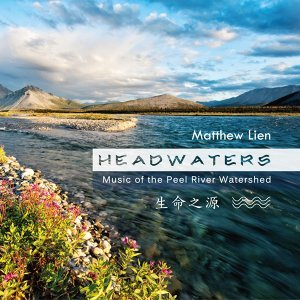 Headwaters: Music of the Peel River Watershed