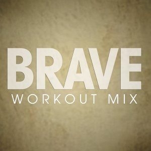 Brave Workout Mix - Single