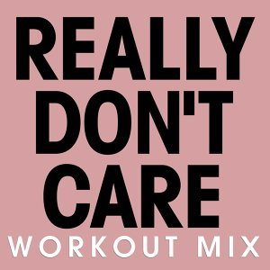 Really Don't Care - Single