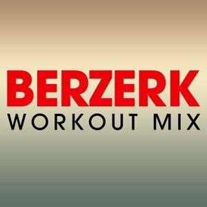Berzerk Workout Mix