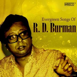 Evergreen Songs of R. D. Burman