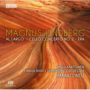 Magnus Lindberg: Al largo, Cello Concerto No. 2 & Era