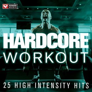 Hardcore Workout - 25 High Intensity Hits