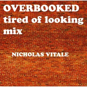 Overbooked (Tired of Looking Mix)