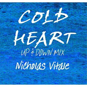 Cold Heart (Up and Down Mix)