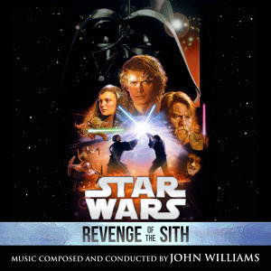 Star Wars: Revenge of the Sith - Original Motion Picture Soundtrack