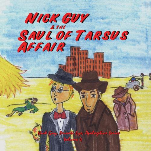 Apologetic Series, Vol. 4: Nick Guy & The Saul of Tarsus