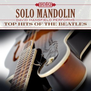 Solo Mandolin: Top Hits of the Beatles