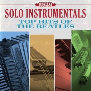Solo Instrumentals: Top Hits of the Beatles
