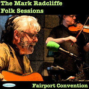 The Mark Radcliffe Folk Sessions - Fairport Convention