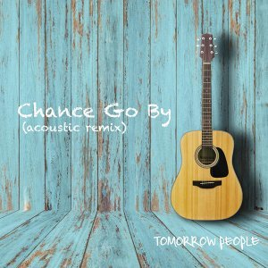 Chance Go By (Acoustic Remix)