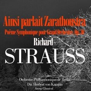 Strauss: Ainsi Parla Zarathoustra, Poême Symphonique pour Grand Orchestre, Op. 30