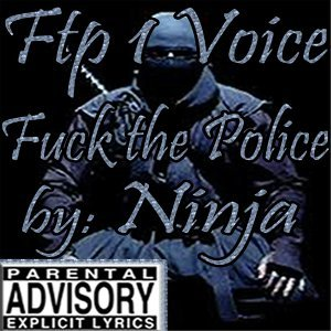 Ftp 1 Voice (Fuck the Police)