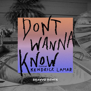 Don't Wanna Know - BRAVVO Remix