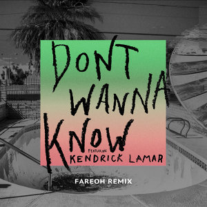 Don't Wanna Know - Fareoh Remix