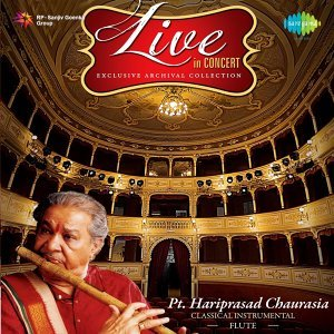 Live in Concert - Exclusive Archival Collection - Pt. Hariprasad Chaurasia