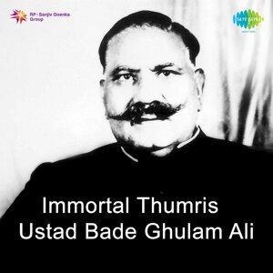 Immortal Thumris - Ustad Bade Ghulam Ali
