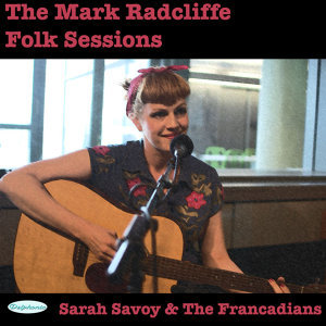 The Mark Radcliffe Folk Sessions: Sarah Savoy & the Francadians