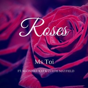Roses (feat. Curtis Mayfield & Klondike Kat)