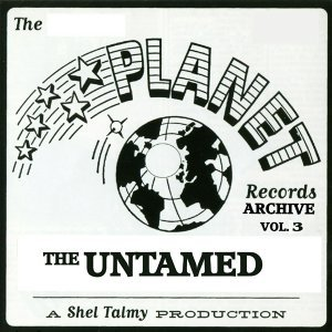 The Planet Records Archive, Vol. 3: The Untamed