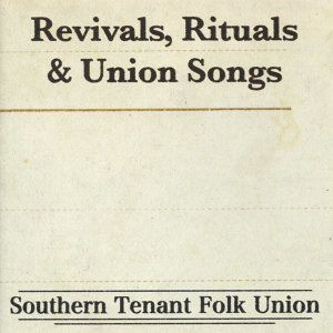 Revivals, Rituals & Union Songs