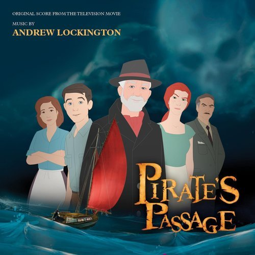 Pirate's Passage (Original Score from the Television Movie)