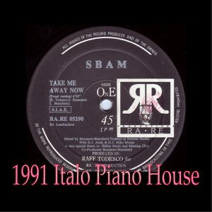 Take Me Away Now - 1991 Italo Piano House