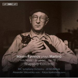 Martinů: Rhapsody-Concerto, Viola Sonata, 3 Madrigals & Duo No. 2