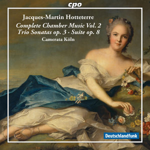 Hotteterre: Complete Chamber Music, Vol. 2