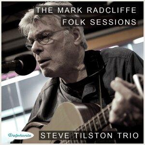 The Mark Radcliffe Folk Sessions: Steve Tilston Trio