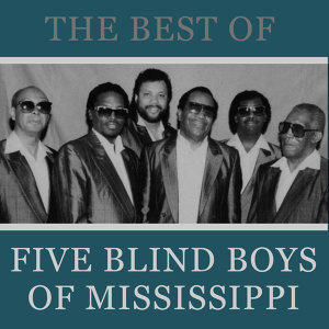The Best of the Five Blind Boys of Mississippi
