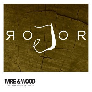 Wire & Wood - The Acoustic Sessions