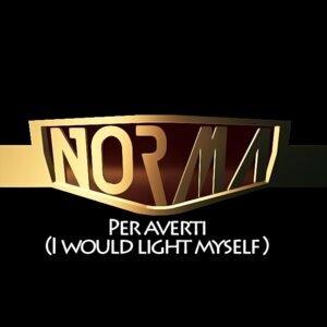 Per Averti (I Would Light Myself)