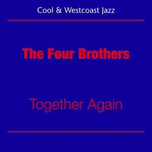 Cool Jazz And Westcoast - The Four Brothers - Together Again