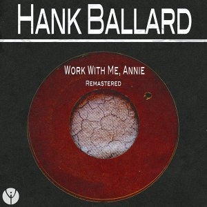 Work With Me, Annie - Remastered