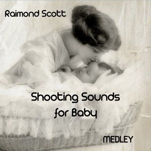 Shooting Sounds for Baby Medley: Little Tin Soldier / Little Miss Echo / The Playful Drummer