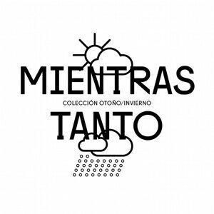Mientras Tanto (Colección Otoño/Invierno)