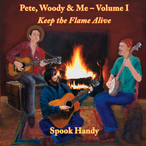 Pete, Woody & Me: Keep the Flame Alive, Vol. I