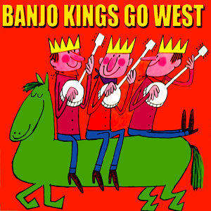 The Banjo Kings Go West