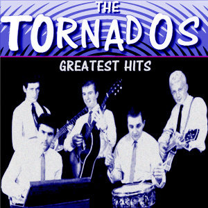 The Tornados Greatest Hits