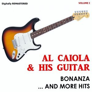 Al Caiola & His Guitar - Bonanza And More Hits, Vol. 1