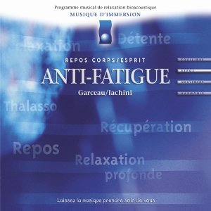 Musique d'immersion : Anti-fatigue - Repos corps/esprit