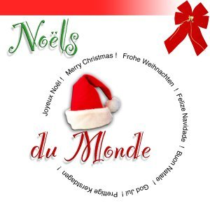 Noëls du monde / International Christmas - Instrumental Versions