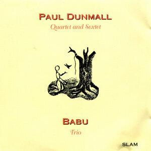 Paul Dunmall Quartet and Sextet / Babu Trio
