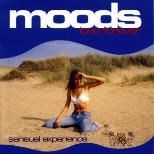 Love Forever - Moods Sensual Experience